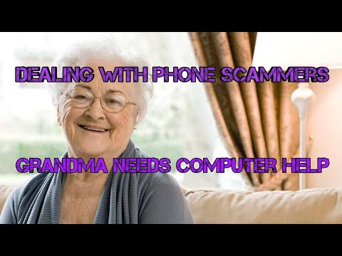 Dealing With Phone Scammers (Grandma Needs Computer Help)