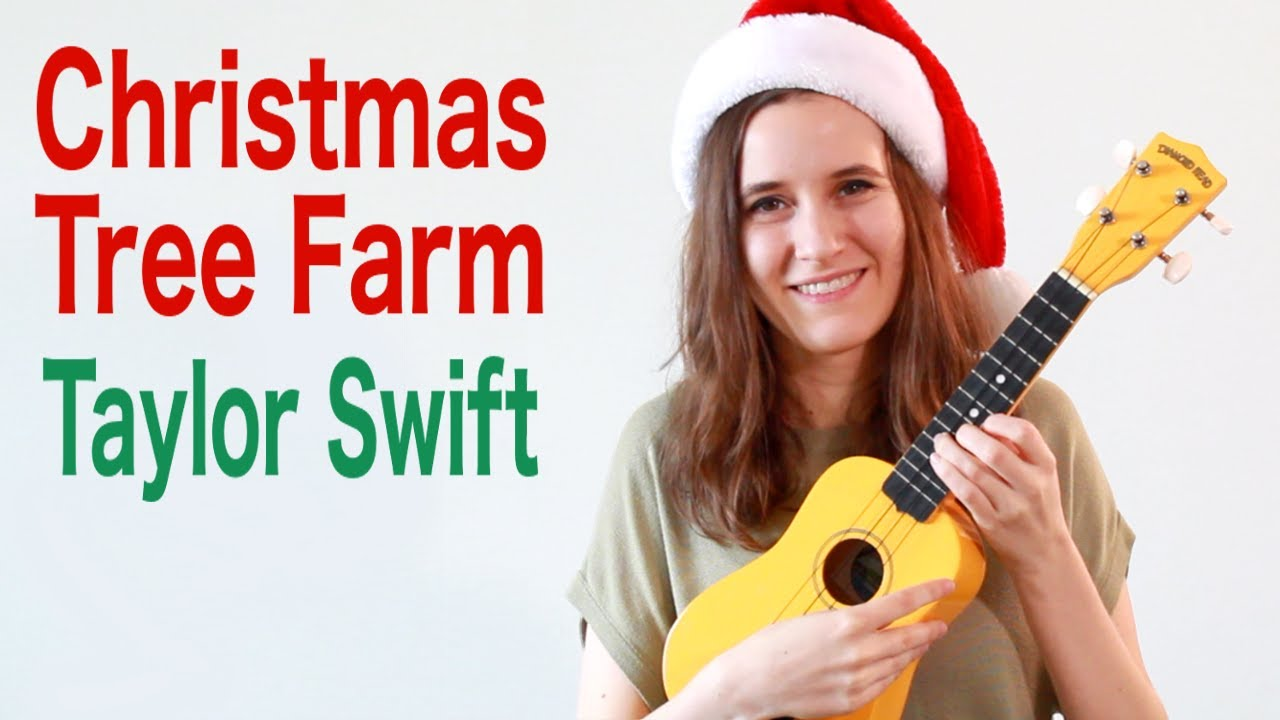 Christmas Tree Farm Taylor Swift Ukulele Tutorial Youtube