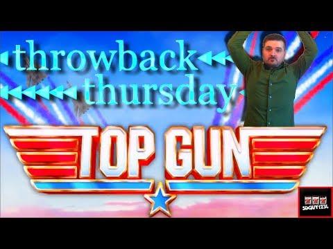 Throwback Thursday - Top Gun was TOP NOTCH! Live Play and Bonuses on Top Gun Slot Machine