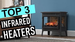 BEST 3: Infrared Heaters 2018