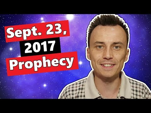 SEPTEMBER 23, 2017 PROPHECY | What Will Really Happen?