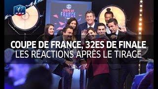Coupe de France, 32es de finale : les réactions après le tirage au sort I FFF 2017