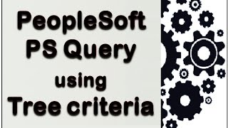 PeopleSoft PS Query -  Tree criteria