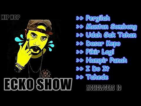 ECKO SHOW FULL ALBUM - HIP HOP MUSIK