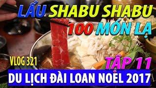 BAO BỤNG buffet lẩu 100 MÓN SHABU SHABU NHẬT nổi tiếng DU LỊCH ĐÀI LOAN tập 11 I cuộc sống sài gòn