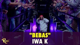 Iwa K - Bebas   ROSI
