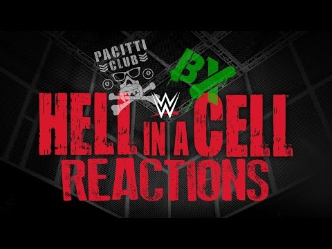 BX Vs Pacitti Club #11: WWE Hell In A Cell 2016 Live Reactions