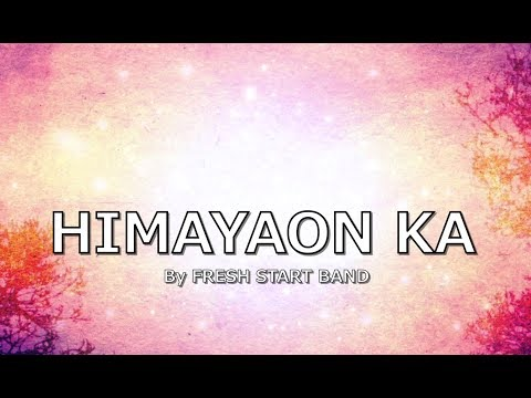 himayaon-ka-with-lyrics-by-fresh-start-band