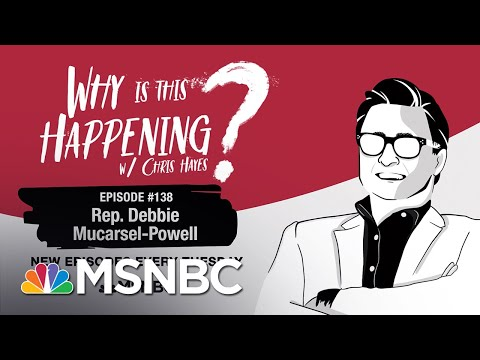 Chris Hayes Podcast With Debbie Mucarsel-Powell | Why Is This Happening? - Ep 138 | MSNBC