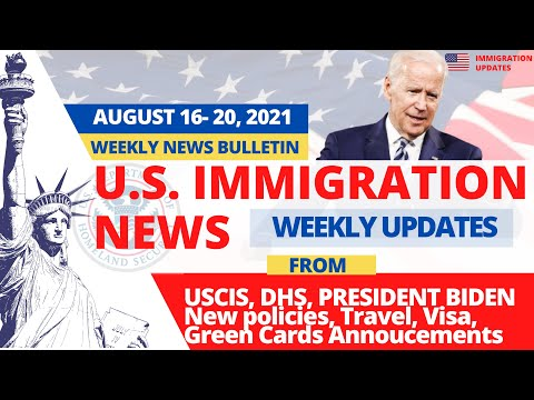US Immigration News (Aug. 16 - 20, 2021)   US Green Card, Citizenship Plans   New Court Rulings
