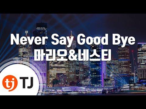 [TJ노래방] Never Say Good Bye - 마리오&네스티 / TJ Karaoke