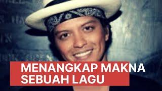 THE SONG // MENANGKAP MAKNA SEBUAH LAGU// COUNT ON ME - BRUNO MARS
