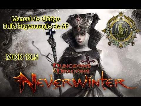 Neverwinter - Manual do Clérigo Part 1 - Build Regeneração de Action Points
