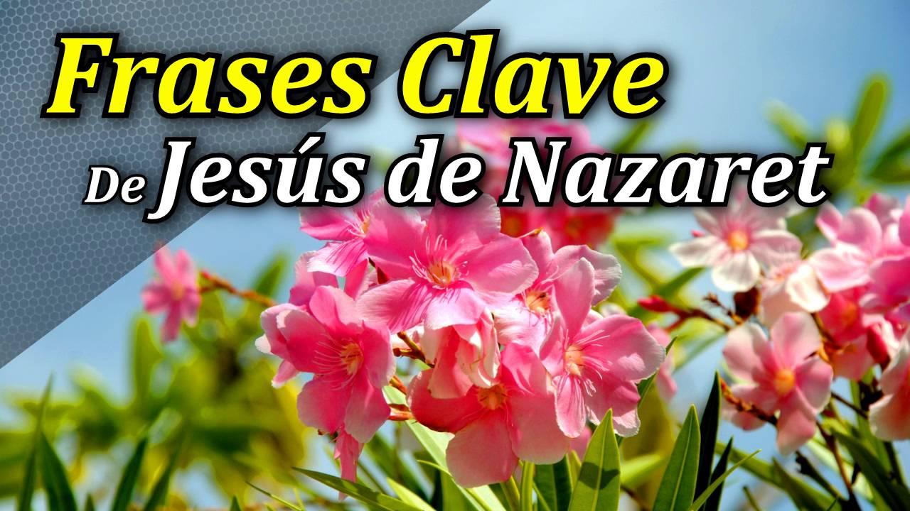 Frases Clave De Jesús De Nazaret