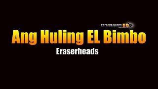 Ang Huling EL Bimbo - Eraserheads (KARAOKE)