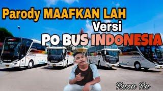 Parody Terbaru Reza Re - MAAFKANLAH || Versi Nama PO BUS Indonesia