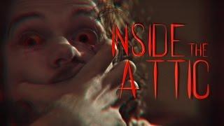INSIDE THE ATTIC  - Short Film