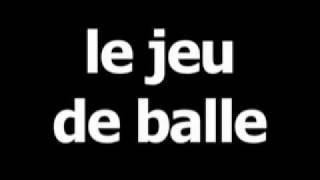 French word for racquetball is le jeu de balle