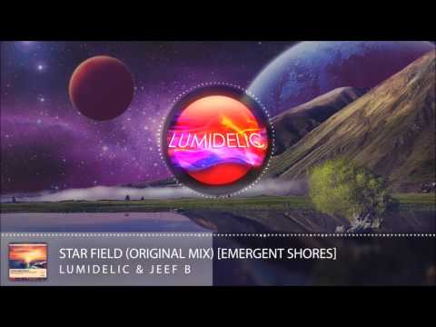 Lumidelic & Jeef B - Star Field (Original Mix) [Emergent Shores]
