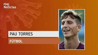 """Pau Torres: """"Vamos a crecer personalmente y estar más unidos""""."""