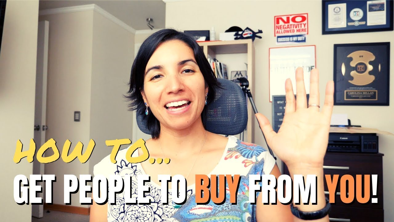 How To Get People To Buy Stuff From You