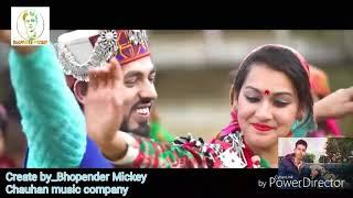Himachali Djsong_kajrare_video InderJeet mix 2018 by Bhopender Mickey