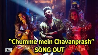 "Arjun Kapoor Item song ""Chumme mein Chavanprash"" OUT NOW 