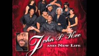 John P. Kee & New Life - Life & Favor (You Don