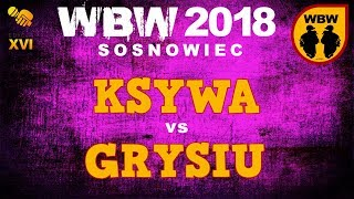 bitwa KSYWA vs GRYSIU # WBW 2018 Sosnowiec (1/2) # freestyle battle