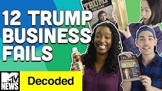 12 Trump Business Fails | Decoded | MTV News