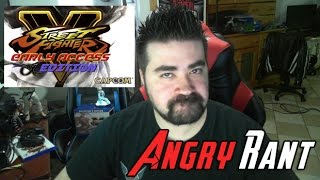 Street Fighter V - Angry Rant (& Impressions)