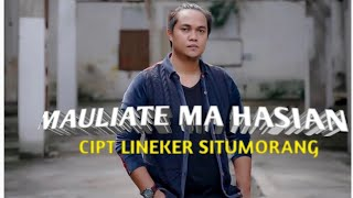 LINEKER SITUMORANG || MAULIATE MA HASIAN || (VIDEO MUSIK LYRIK) 2021