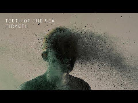 Teeth of the Sea - Hiraeth (Track) Mp3