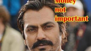 Nawazuddin Siddiqui left a film for crores to do a film in a lakh- TOI