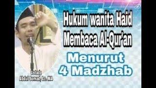 Video Hukum Wanita Haid Membaca Al-Qur'an Menurut 4 Madzhab - Ustadz Abdul Somad, Lc. MA download MP3, 3GP, MP4, WEBM, AVI, FLV Agustus 2018