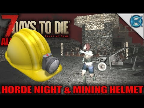 7 Days to Die | Horde Night & Mining Helmet | Let's Play Gameplay Alpha 16 | S16.Exp-03E06