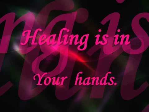 Healing Is In Your Hands by Christy Nockels [w/Lyrics]