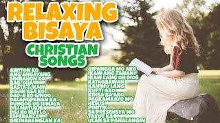 RELAXING BISAYA CHRISTIAN SONGS  BISAYA CHRISTIAN SONGS  RELAXING SONGS