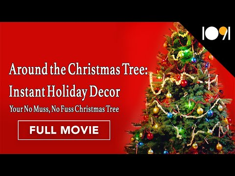 Around the Christmas Tree: Instant Holiday Decor - Your No Muss, No Fuss Christmas Tree (AMBIANCE)