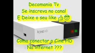 CINE HD - COMO CONECTAR NA INTERNET ???