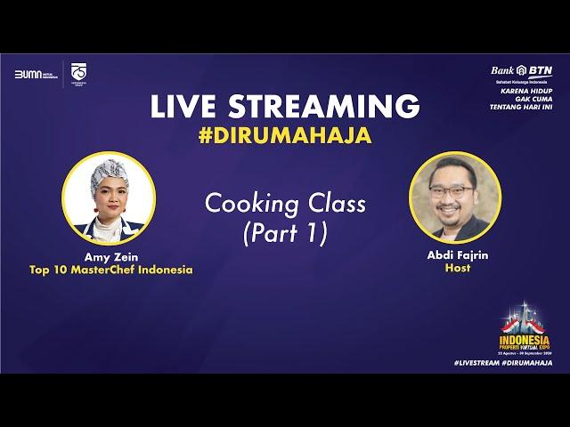 Live Streaming #DiRumahAja Series - Cooking Class by Amy Zein, Top 10 MasterChef Indonesia (PART 1)