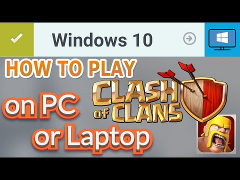How To Play Clash Of Clans On Windows10 PC Or Laptop [2016]