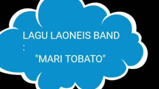 Download Lirik lagu laonies band dalam judul MARI TOBATO