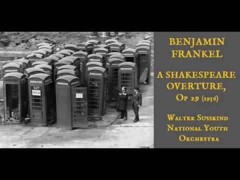 Benjamin Frankel: A Shakespeare Overture, Op 29 (1956) [Walter Susskind]