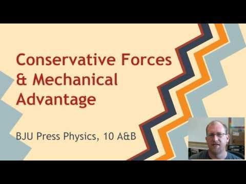 Conservative Forces & Mechanical Advantage--CCCS Physics #15