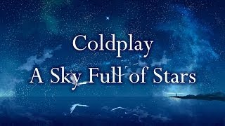 Lyric video: A Sky Full of Stars by Coldplay. Coldplay - A Sky Full...