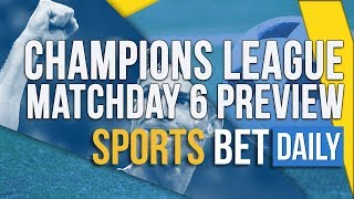Champions League Matchday 6 Preview  Live Odds and Predictions