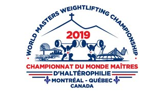 Montreal World Masters Weightlifting 2019 - Day 8