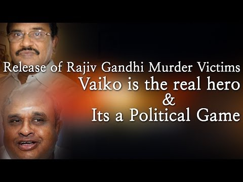 Release of Rajiv Gandhi Murder Victims - Vaiko is the Real Hero & its a Political Game- Reaction - RedPix 24x7  A day after the Supreme Court commuted death sentences of three men convicted in the Rajiv Gandhi assassination case, the Tamil Nadu cabinet on Wednesday decided to release them and other convicts after due consultations with the Centre.