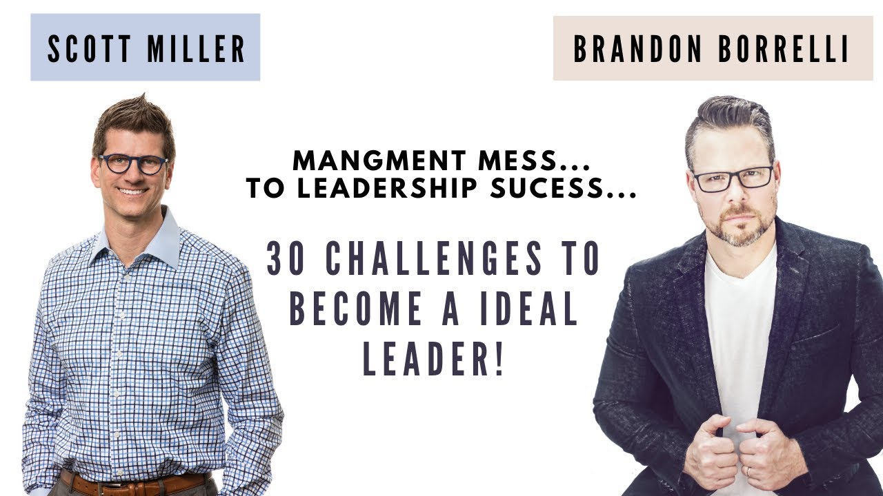 LL9: 30 Challenges to become an ideal leader with Scott Miller